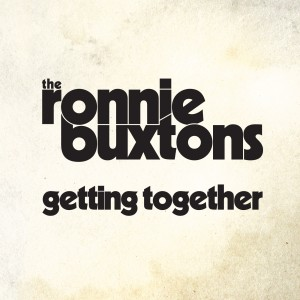 The-Ronnie-Buxtons_Getting-Together-Cover